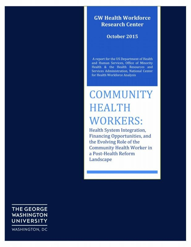Community Health Workers: Health System Integration, Financing Opportunities, and the Evolving Role of the Community Health Worker in a Post-Health Reform Landscape