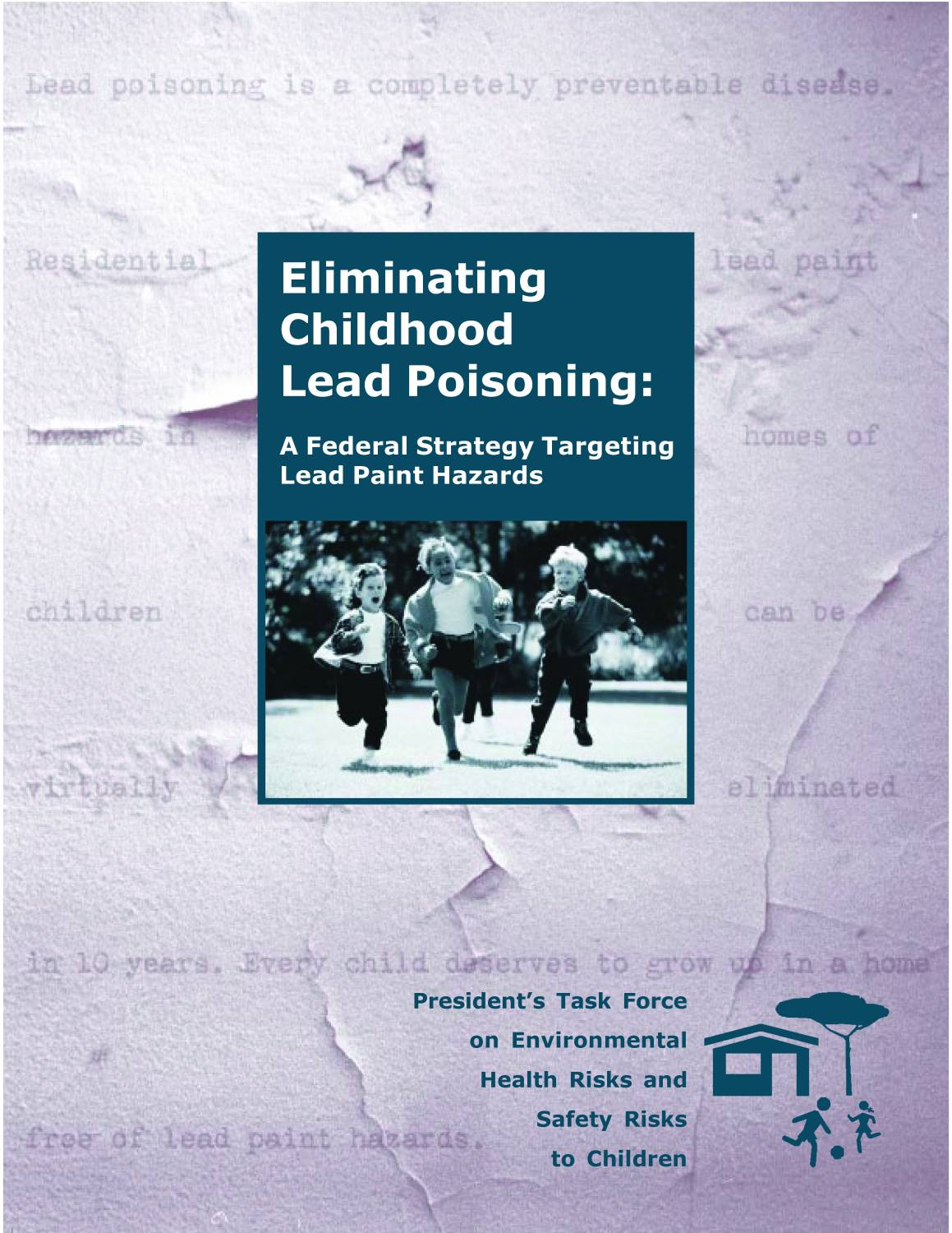Eliminating Childhood Lead Poisoning: A Federal Strategy Targeting Lead Paint Hazards