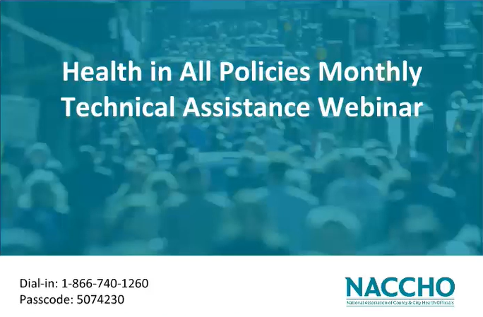 Health in All Policies Monthly Technical Assistance Webinars