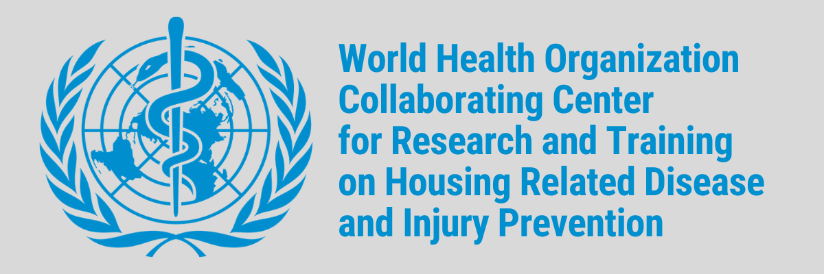 World Health Organization Collaborating Center for Research and Training on Housing Related Disease and Injury Prevention