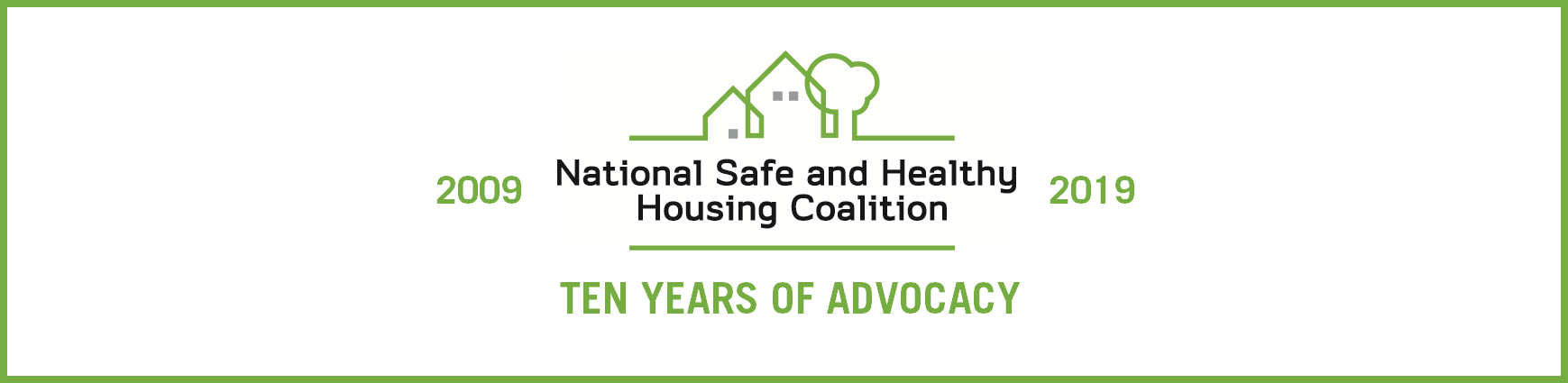 Ten Years of the National Safe and Healthy Housing Coalition: A History and Celebration